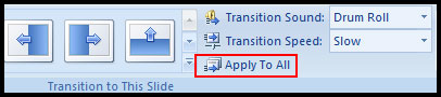Apply transition to all for each slide in PowerPoint 2007